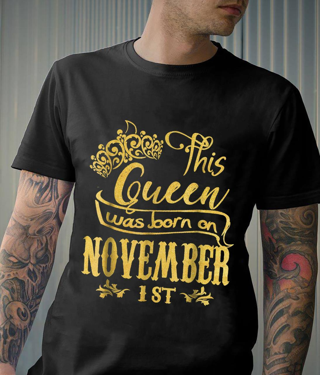 A Queen Was Born In November 1st. Happy Birthday To Me Shirt