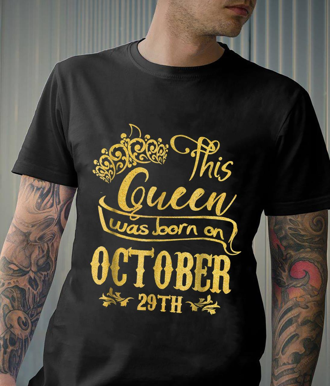 A Queen Was Born In October 29th. Happy Birthday To Me Shirt