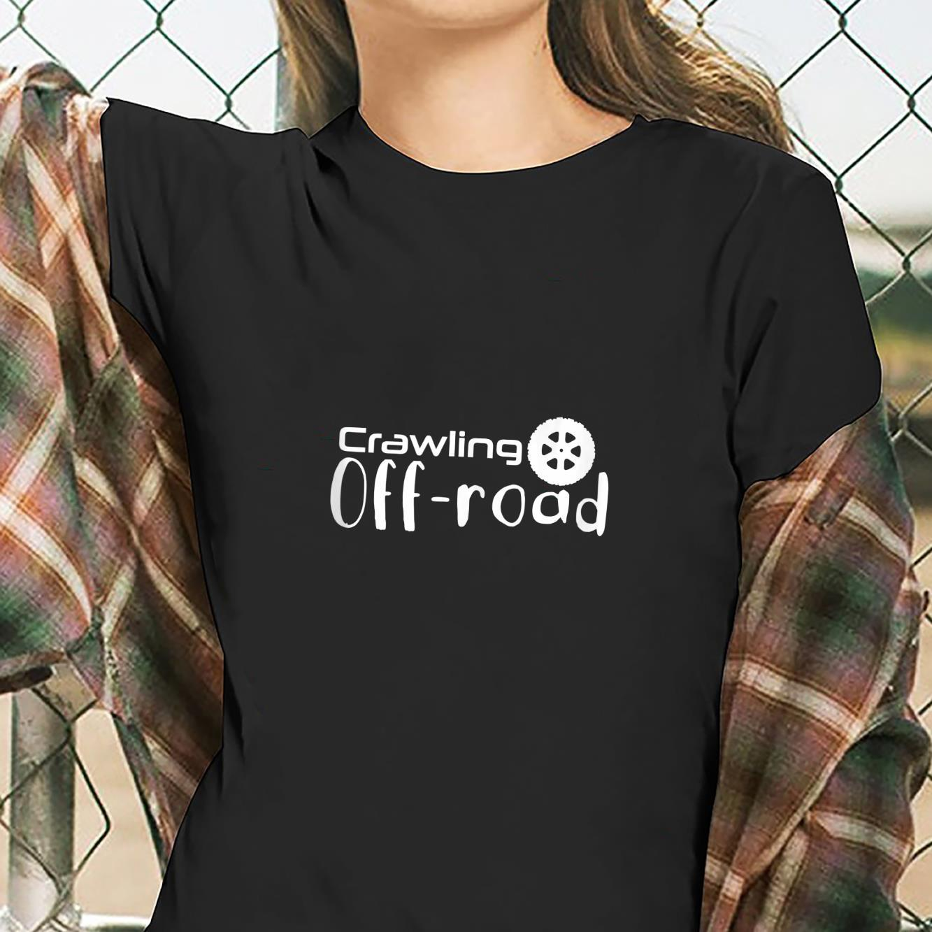 A crawling crawler scale off road truck Shirt ladies tee