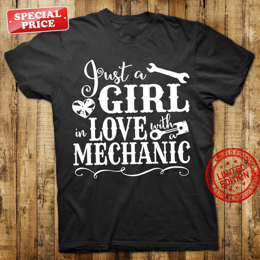 Just A Girl In Love With A Mechanic Shirt